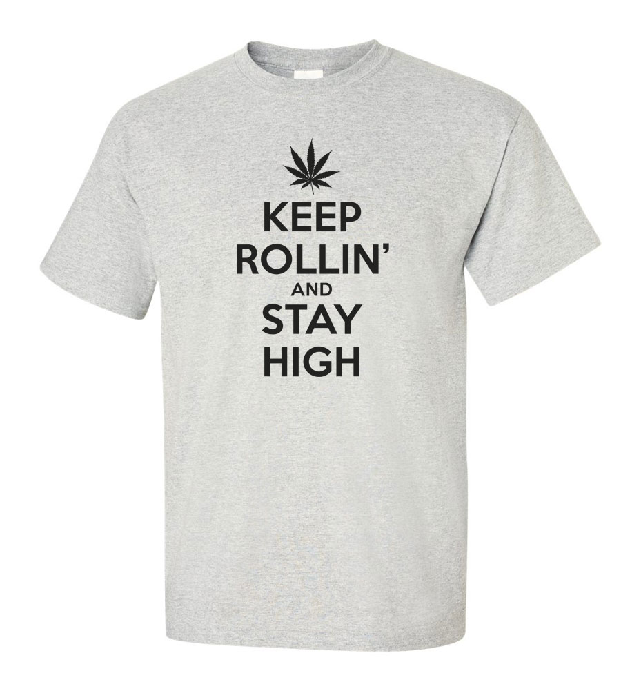 Keep Rollin and Stay High T-shirt