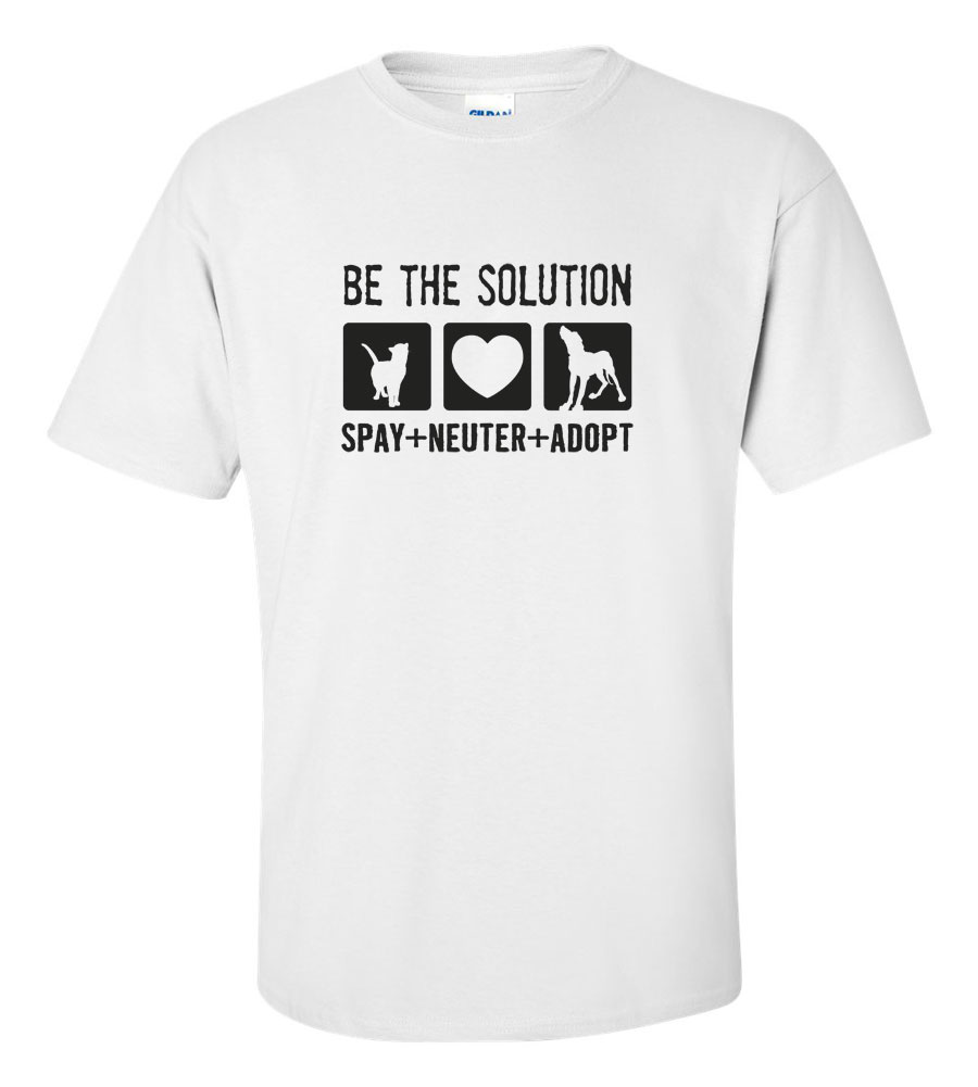 Be Solution spay, neuter, adopt T-shirt