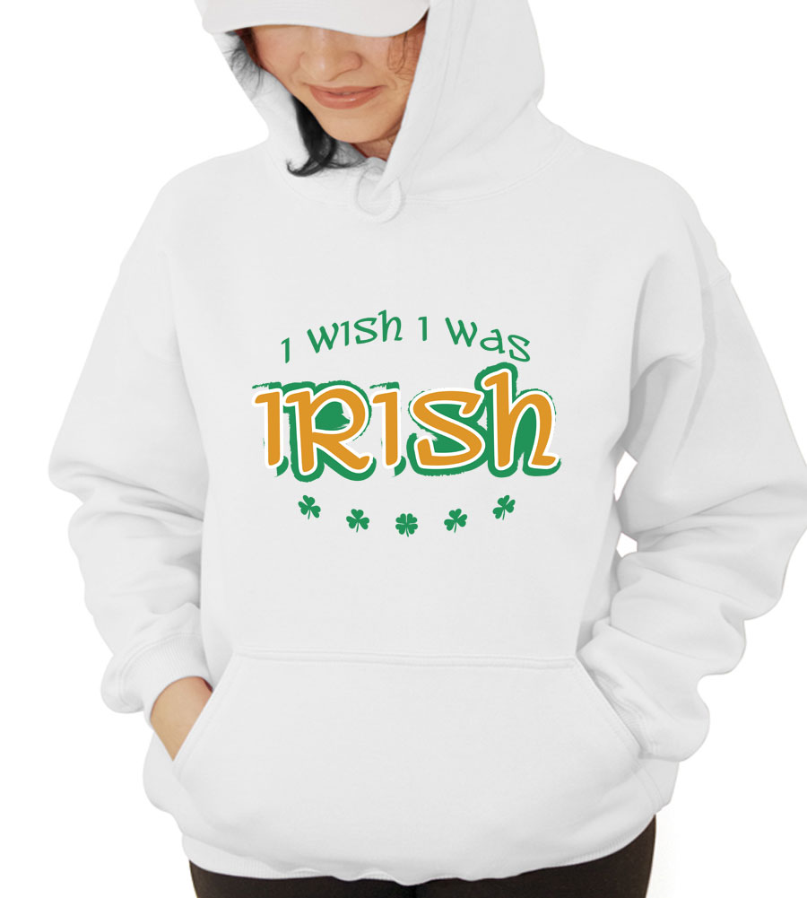 Saint Patrick's Day I Wish I Were Irish Hooded Sweatshirt