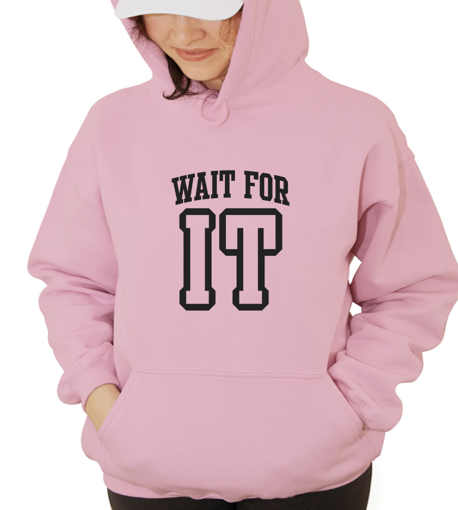 Wait For It Hooded Sweatshirt