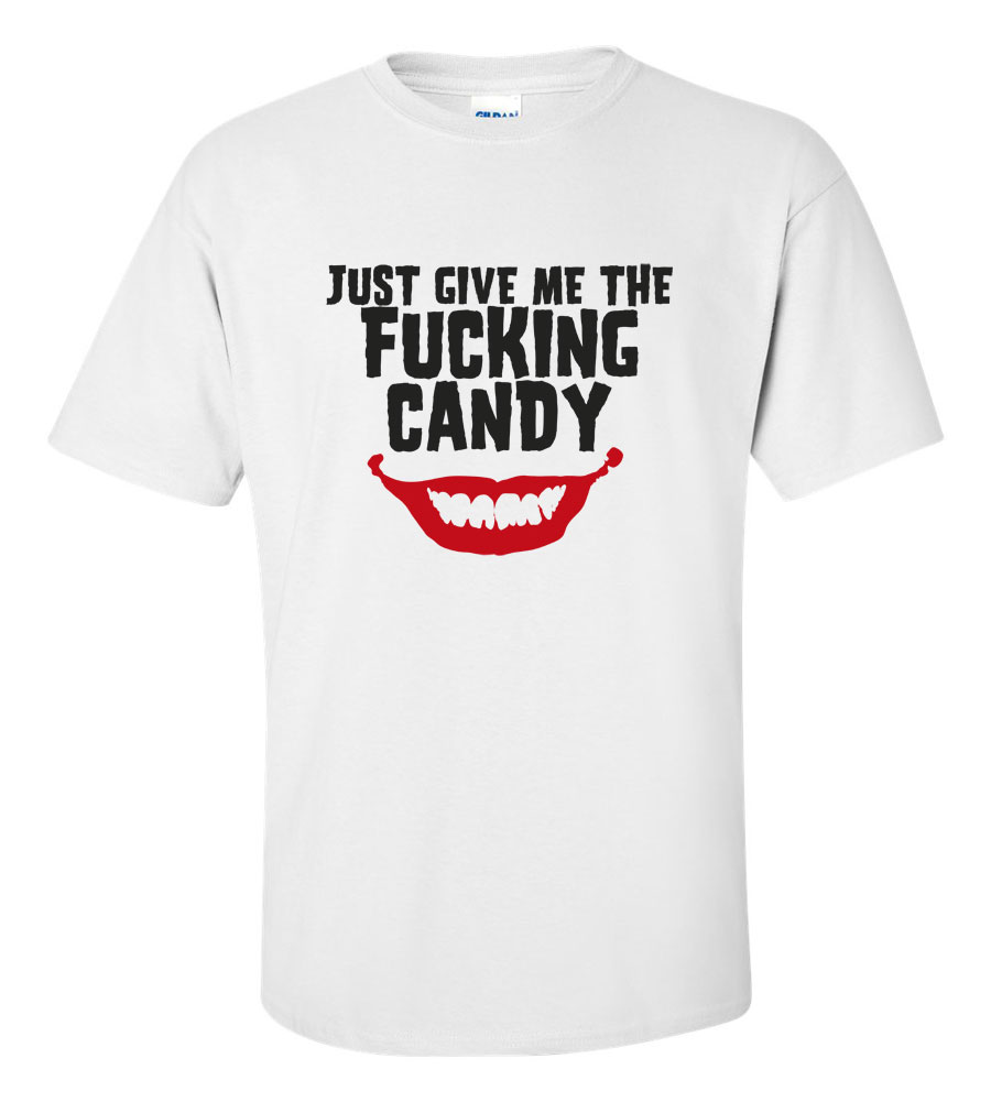 Halloween Just Give Me That Fucking Candy T-shirt Funny Scary