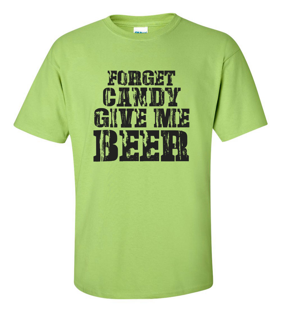 Halloween Forget Candy Give Me Beer T-shirt Funny Scary
