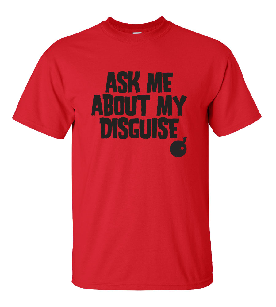 Halloween Ask Me About My Disguise T-shirt Funny Scary