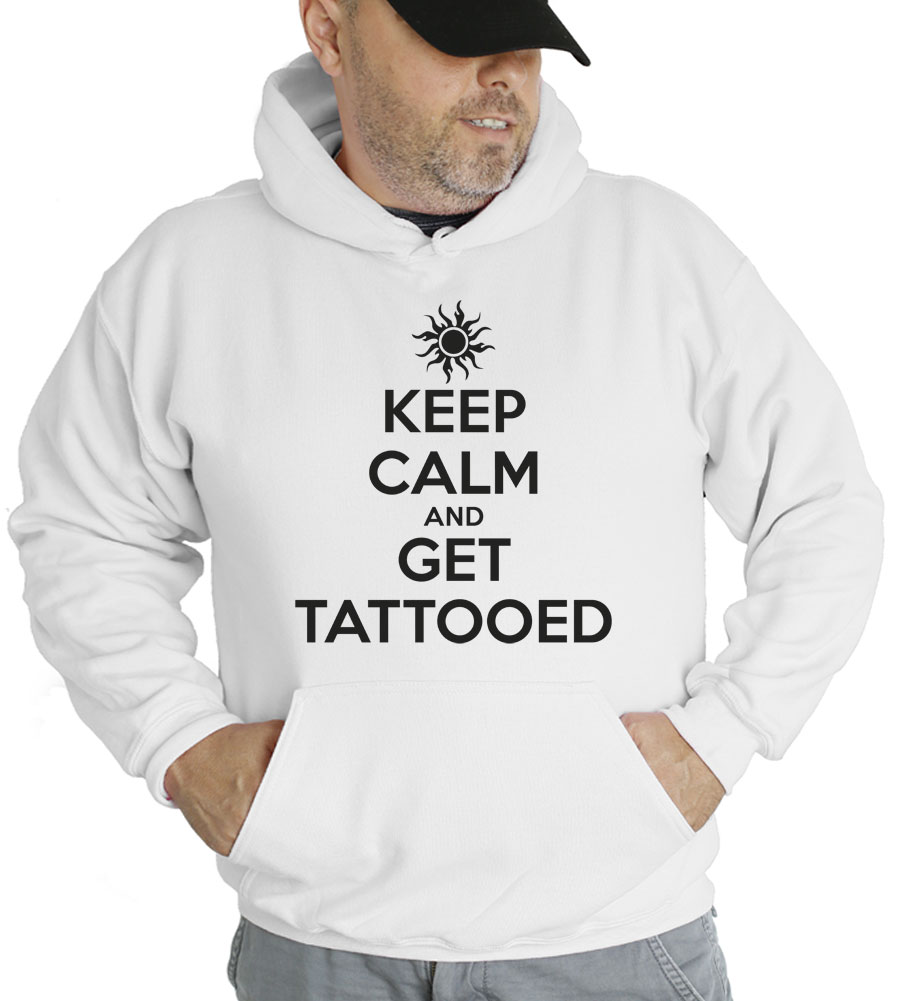 Keep Calm and Get Tattooed Hooded Sweatshirt