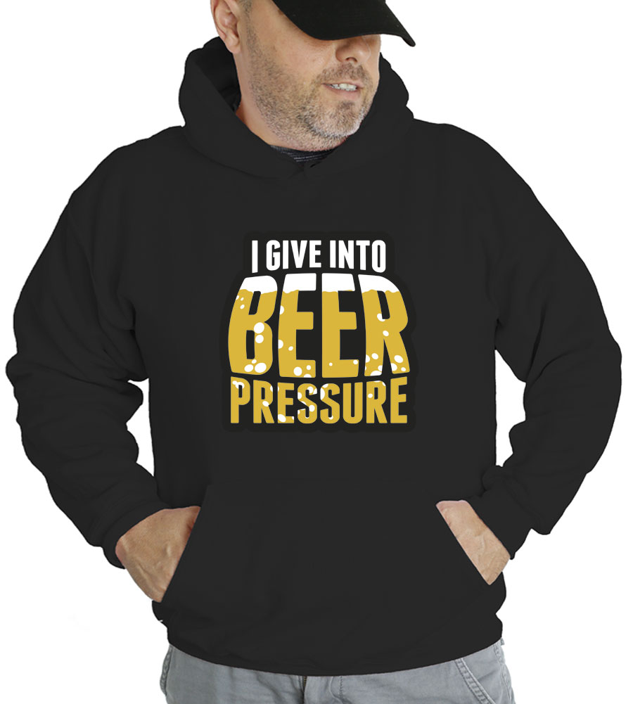 I Give Into Beer Pressure Hooded Sweatshirt