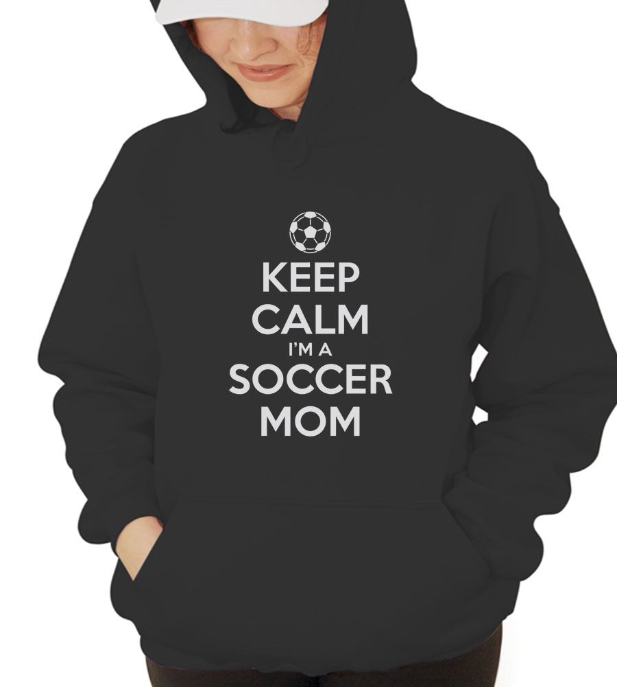 Keep Calm I'm A Soccer Mom Hooded Sweatshirt