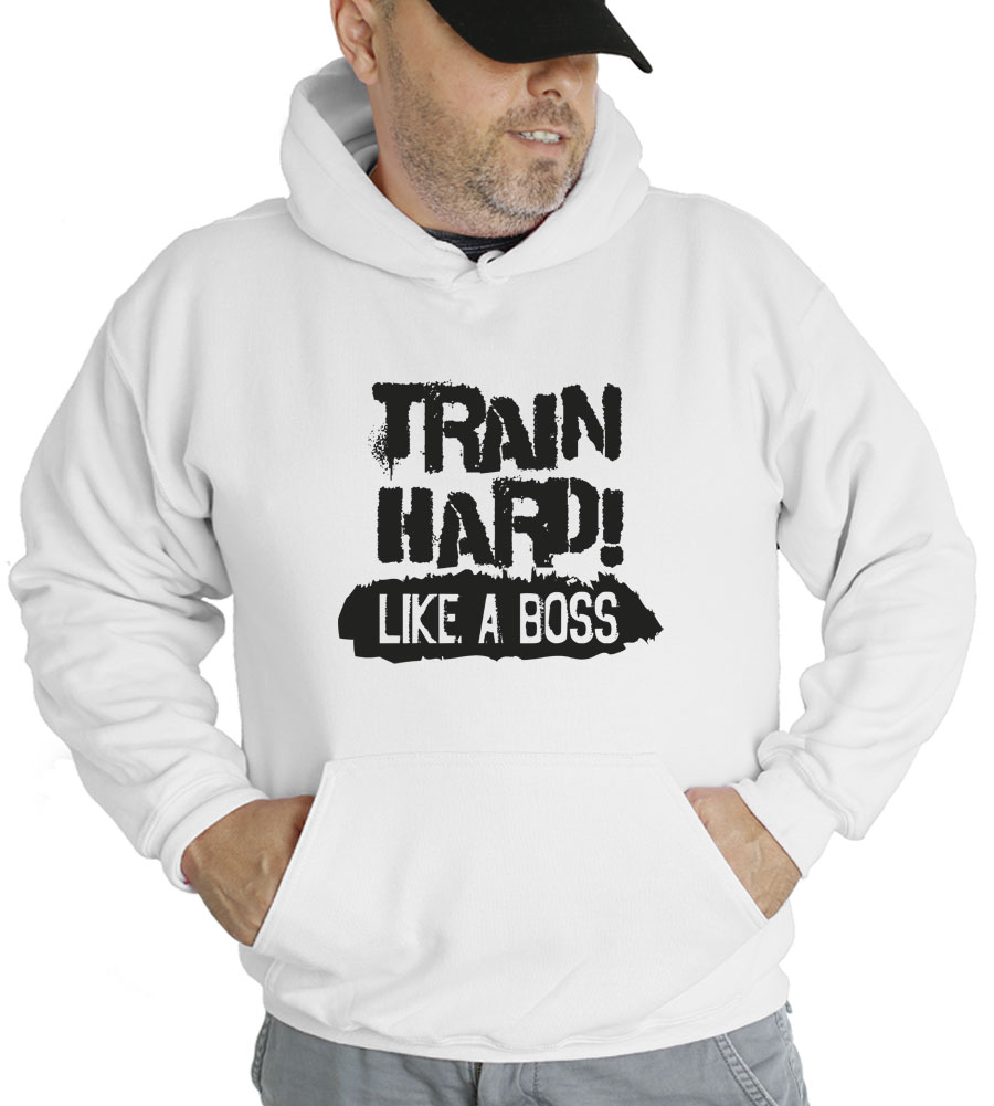Train Hard Like A Boss Hooded Sweatshirt