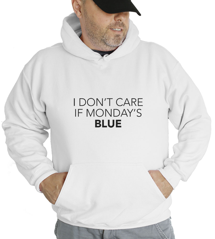 I Don't Care If Monday's Blue Hooded Sweatshirt