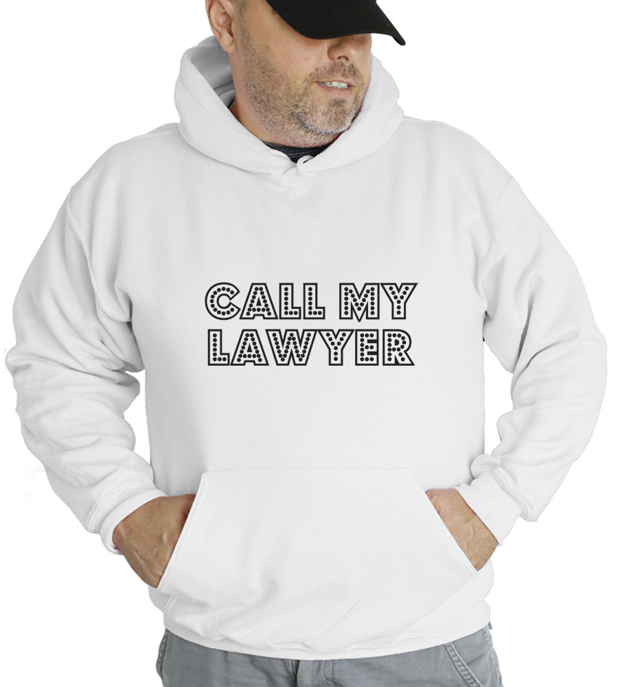 Call My Lawyer Hooded Sweatshirt