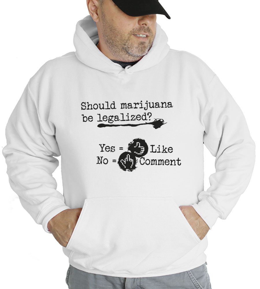Should Marijuana Be Legalized? Hooded Sweatshirt