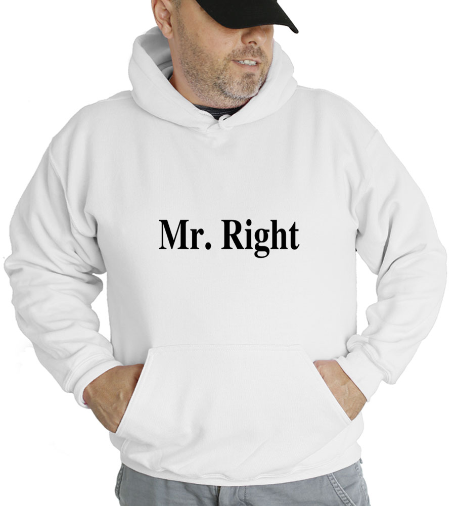 Mr. Right Hooded Sweatshirt