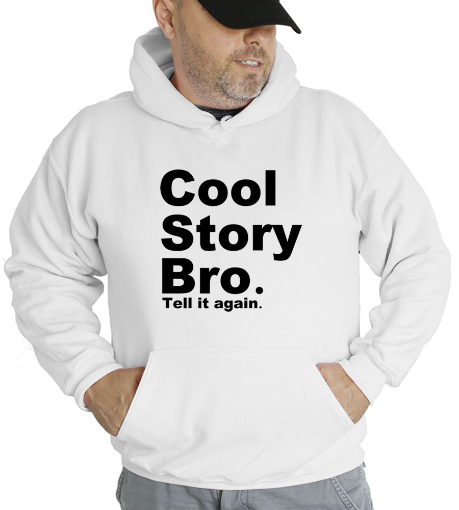 Cool Story Bro Hooded Sweatshirt