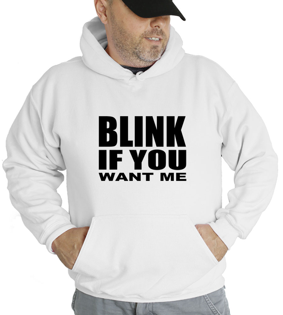 Blink If You Want Me Hooded Sweatshirt