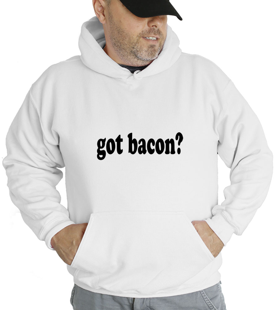 Got Bacon? Hooded Sweatshirt