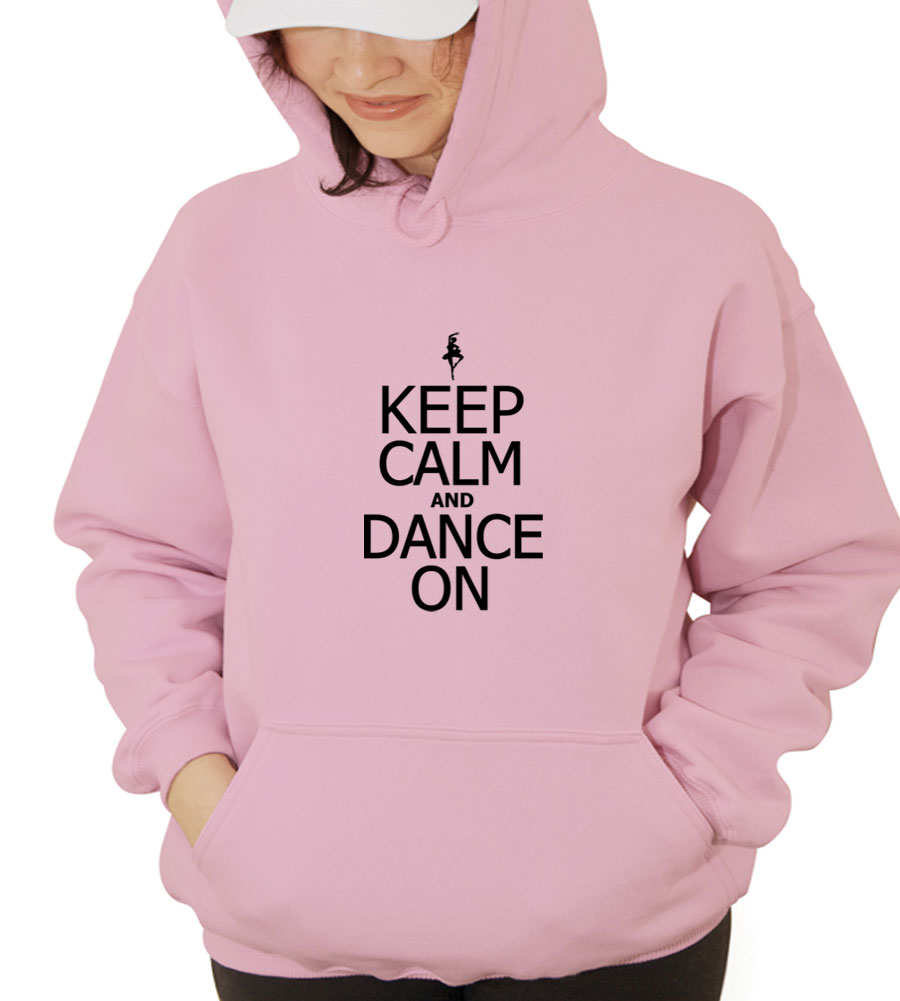 Keep Calm and Dance On Hooded Sweatshirt