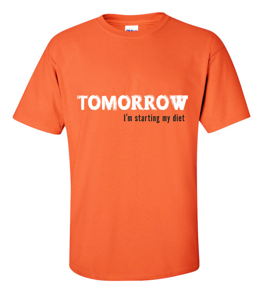 Tomorrow I'm Starting My Diet T-Shirt