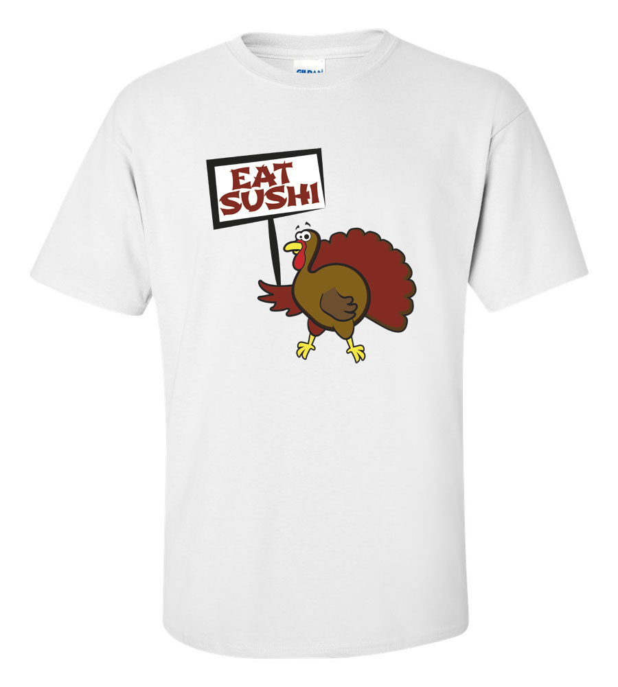 Eat Sushi Thanksgiving T-Shirt