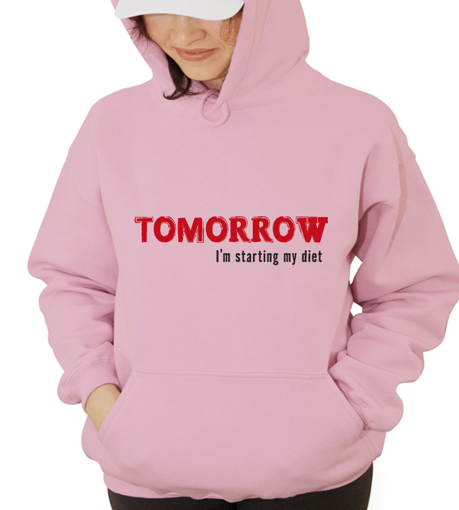 Tomorrow I'm Starting My Diet Hooded Sweatshirt