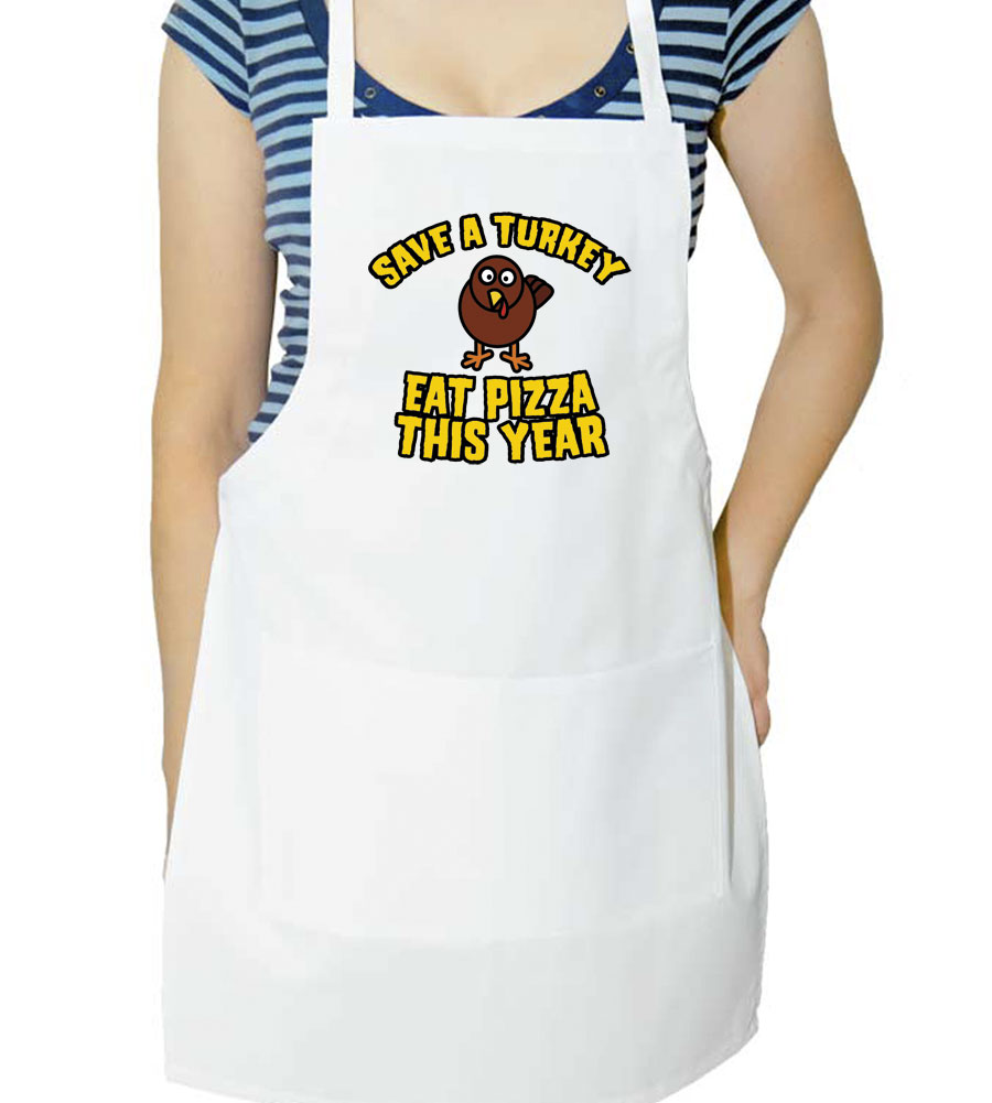 Save A Turkey Eat Pizza This Year Thanksgiving Day Apron