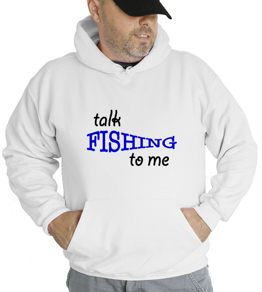 Talk Fishing To Me Hooded Sweatshirt