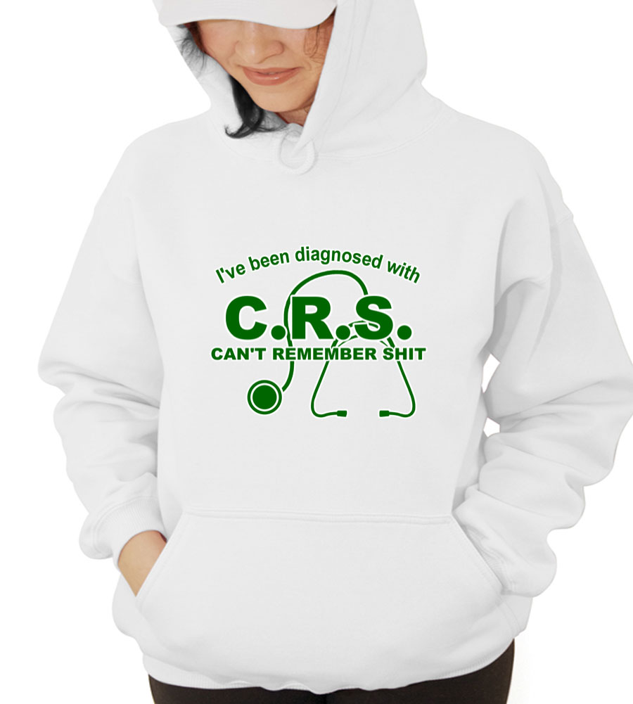 C.R.S Can't Remember Shit Hooded Sweatshirt