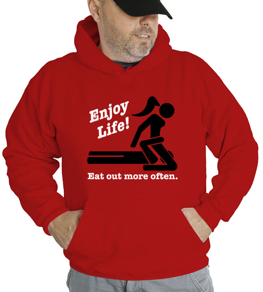 Enjoy Life Eat Out More Often Hooded Sweatshirt