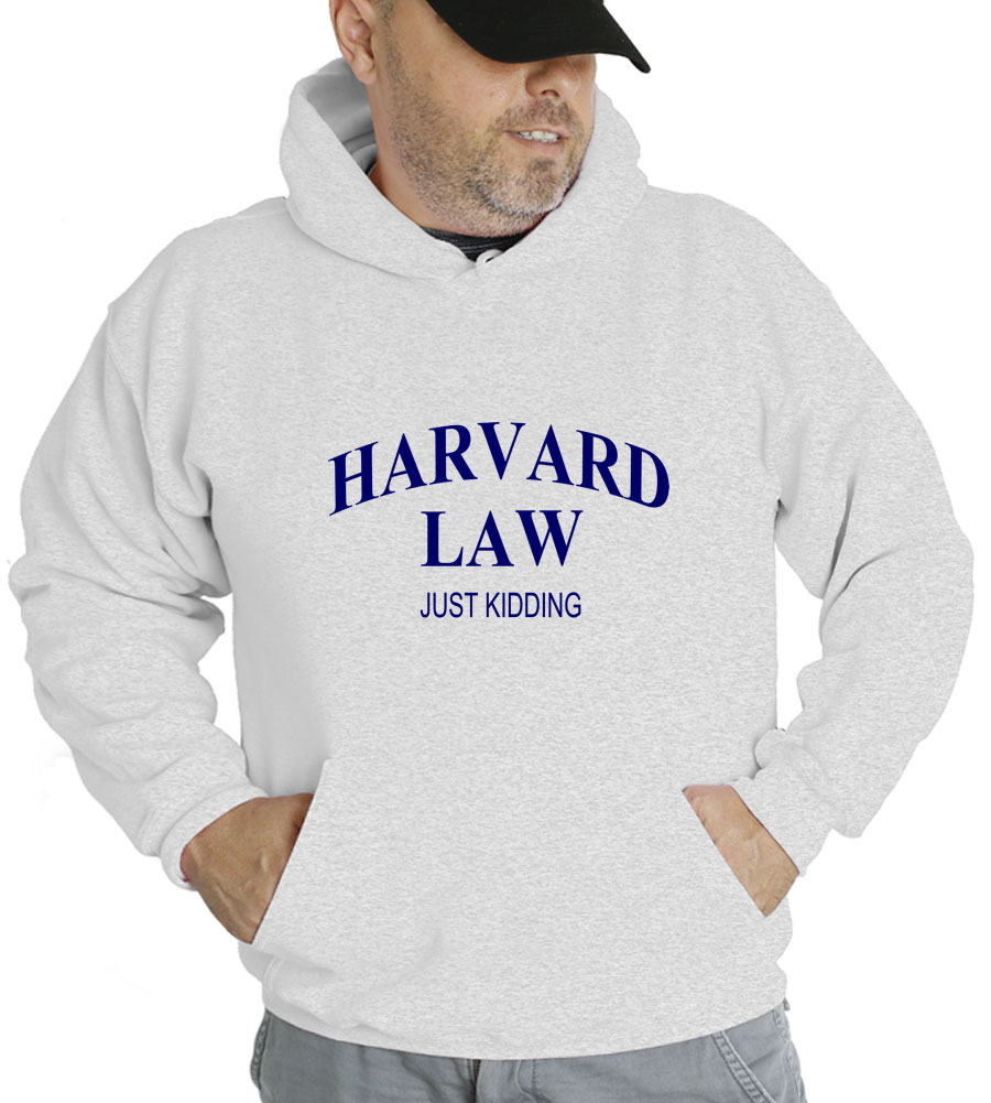 Harvard Law Just Kidding Hooded Sweatshirt