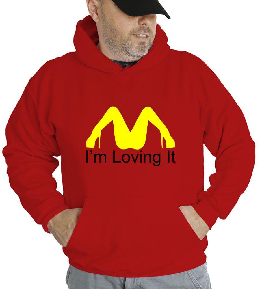I'm Loving It Funny Hooded Sweatshirt