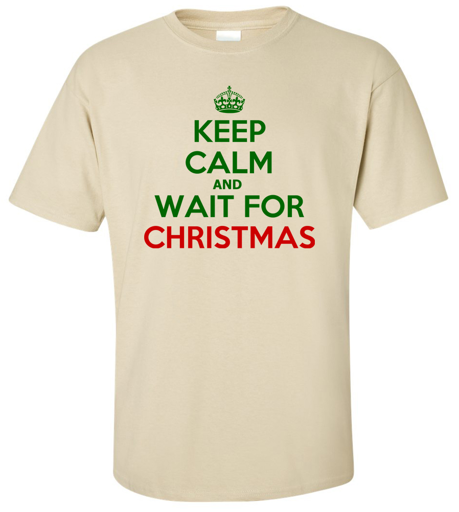 Keep Calm and Wait For Christmas T-shirt Christmas Tee