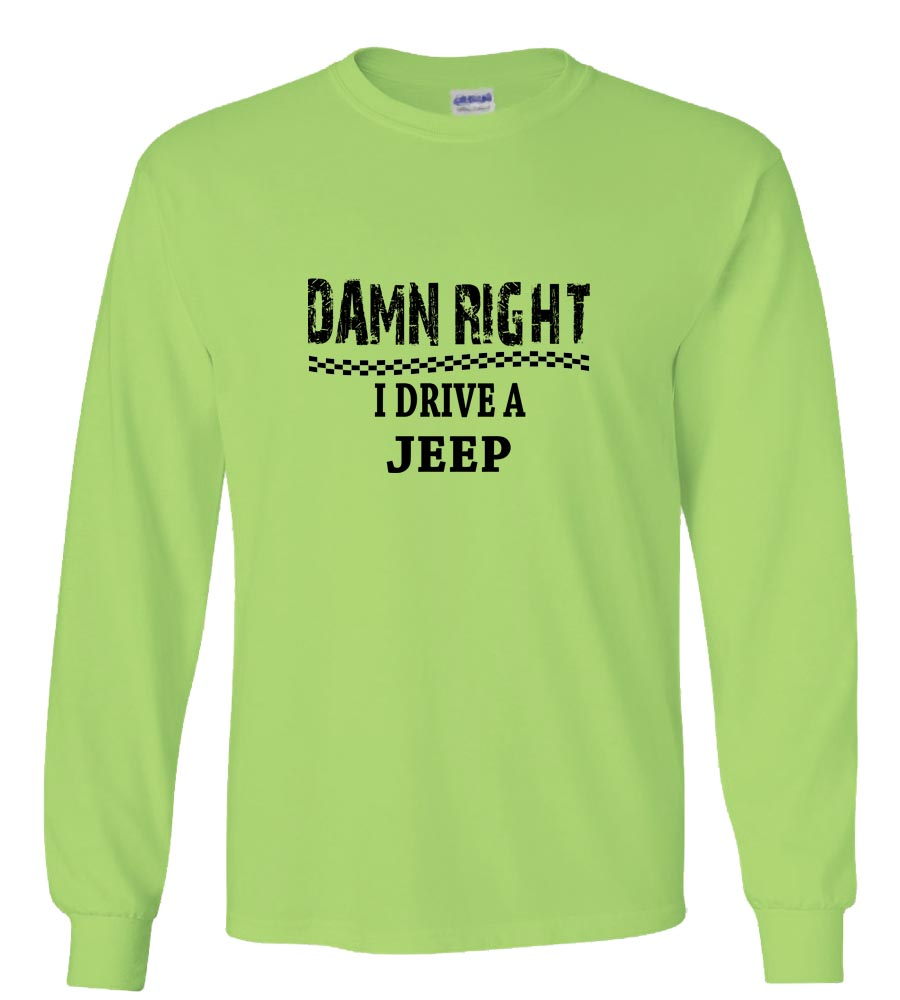 Damn Right I Drive A Jeep Long Sleeve T-Shirt