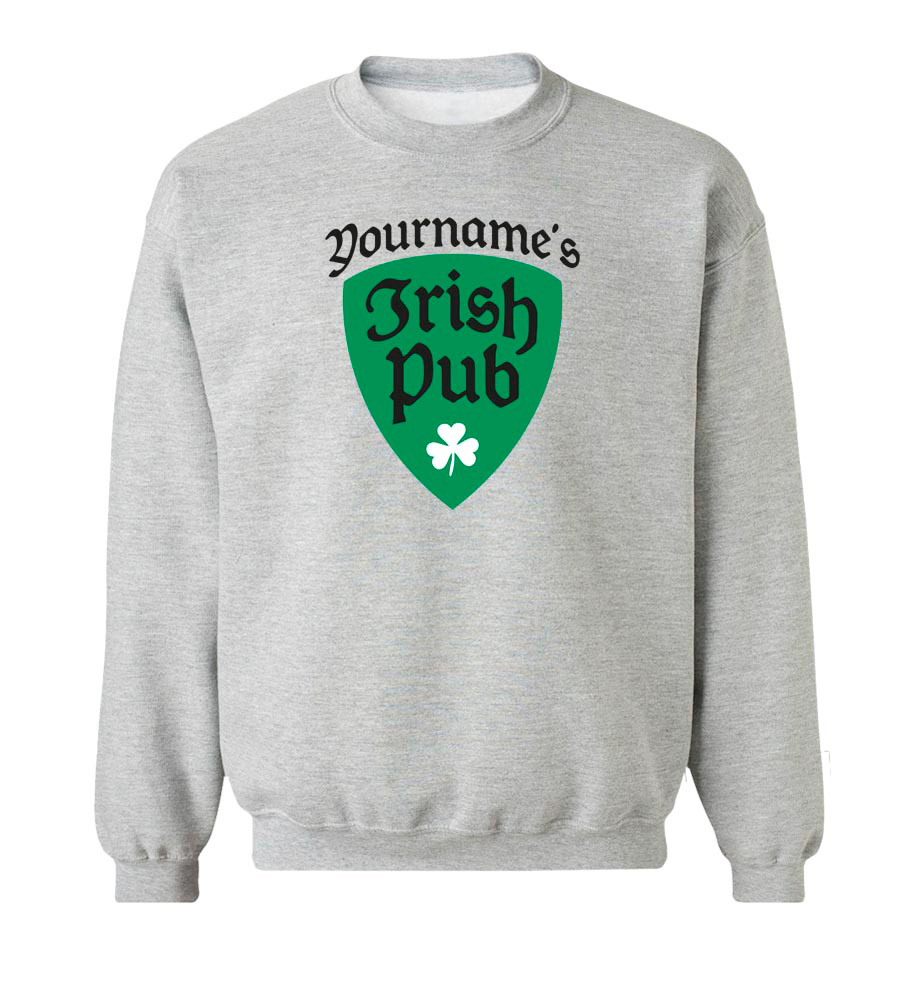 Your Name's Irish Pub Custom St. Patrick's Day Crew Neck Sweatshirt