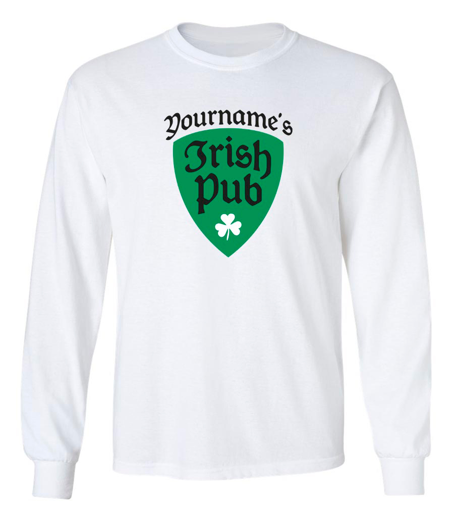 Your Name's Irish Pub Custom St. Patrick's Day Long Sleeve T-Shirt