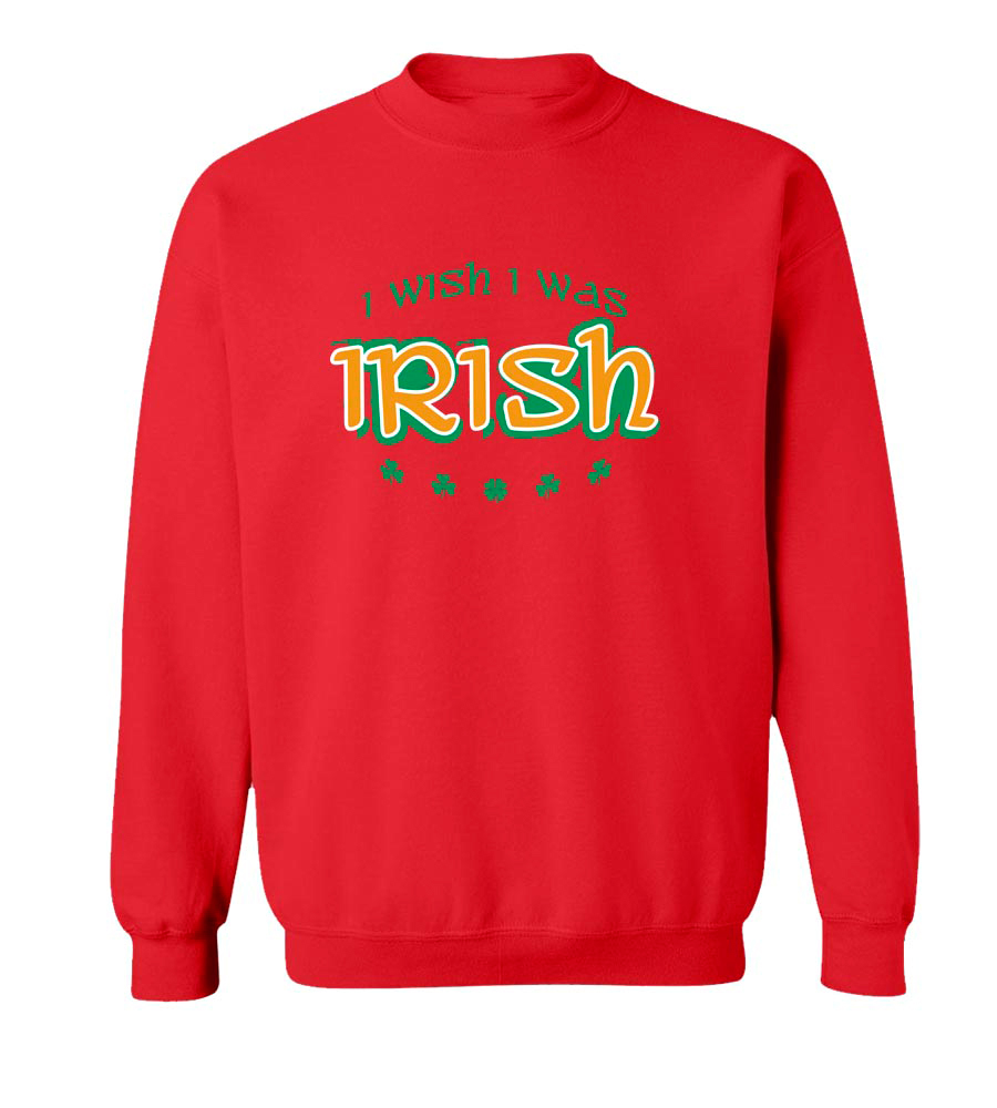 I Wish I Was Irish St. Patrick's Day Crew Neck Sweatshirt