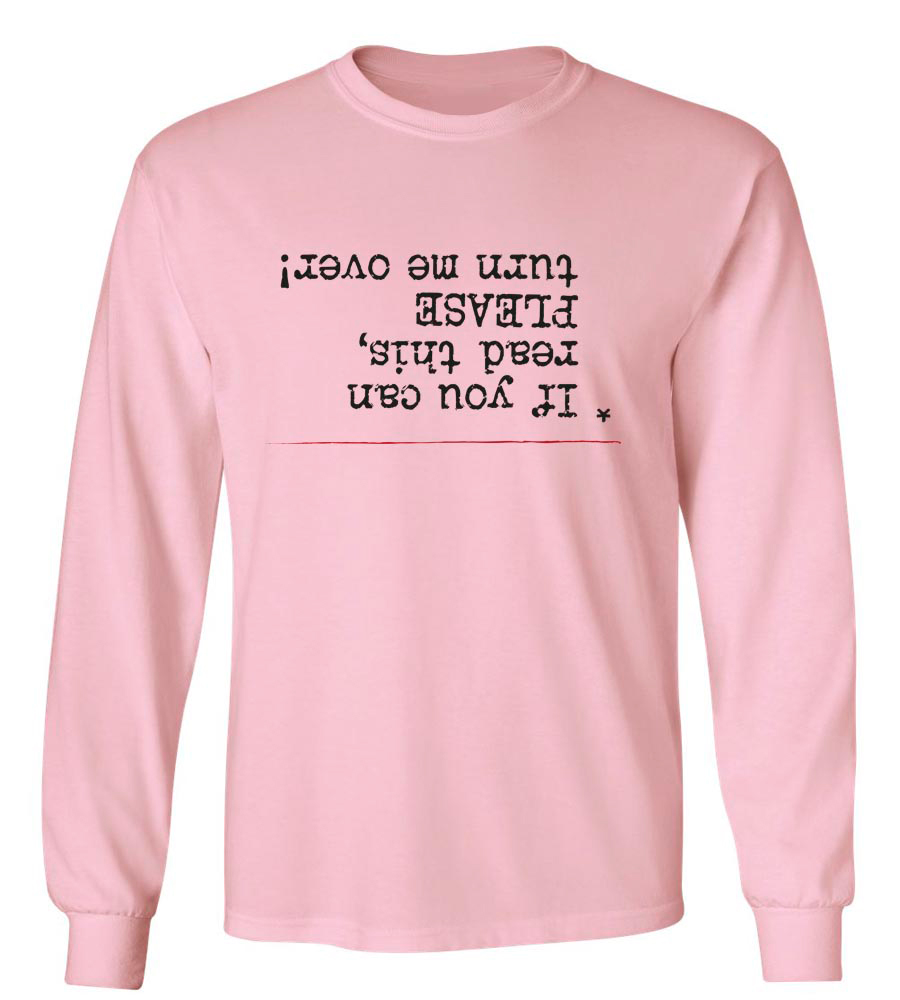 If you can read this  please turn me over Long Sleeve T-Shirt