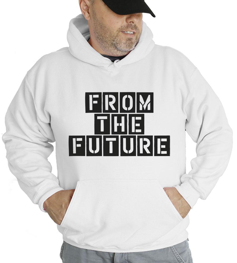 From The Future Hooded Sweatshirt