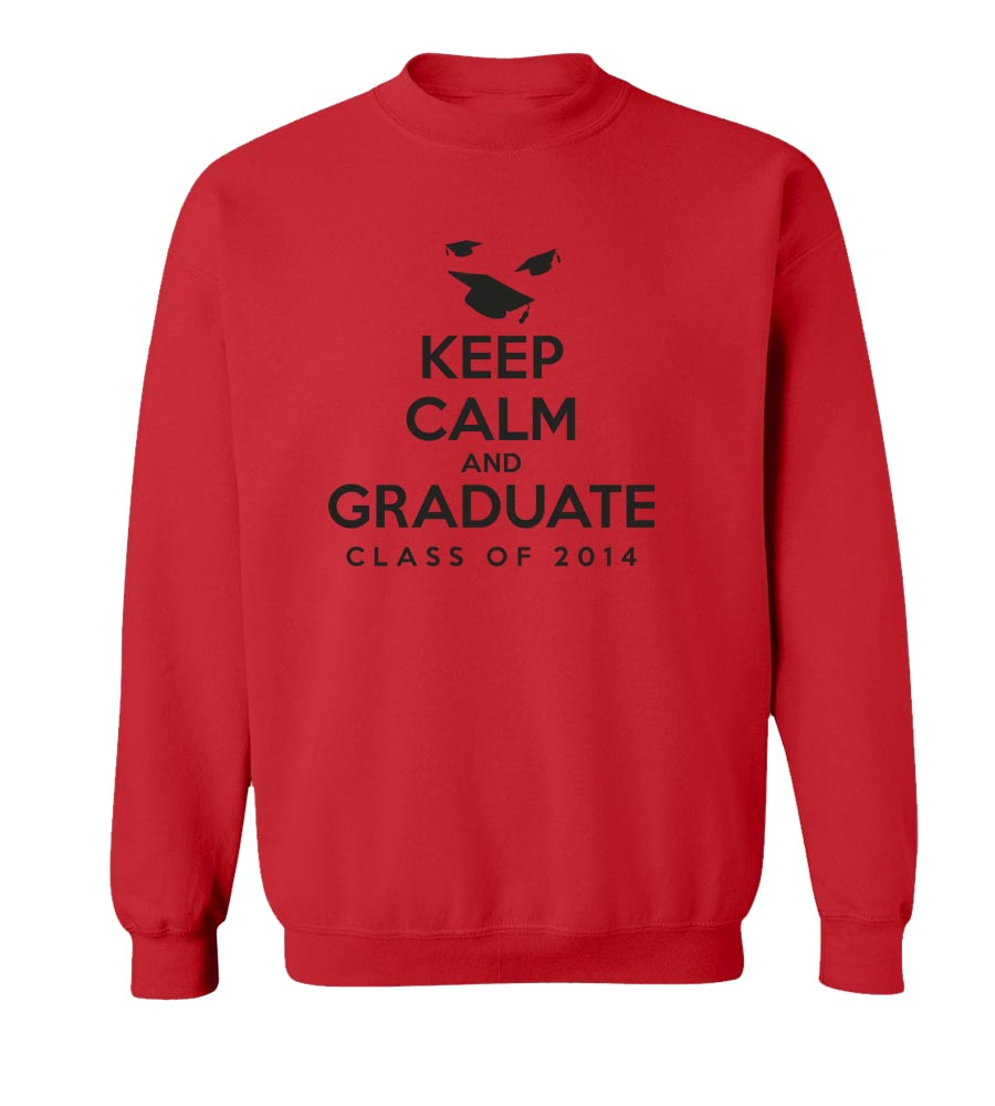 Keep Calm and Graduate Crew Neck Sweatshirt