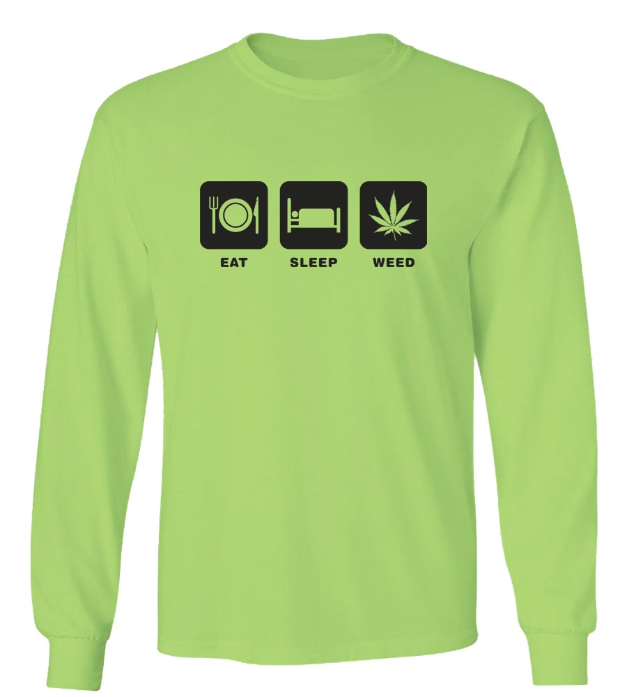 Eat Sleep Weed Long Sleeve T-Shirt
