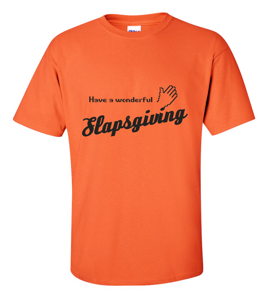Have A Wonderful Slapsgiving T-Shirt