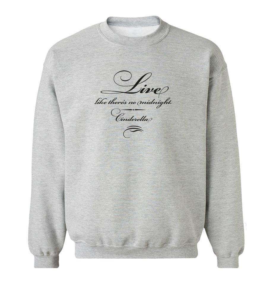 Live Like There's No Midnight. Cinderella  Crew Neck Sweatshirt