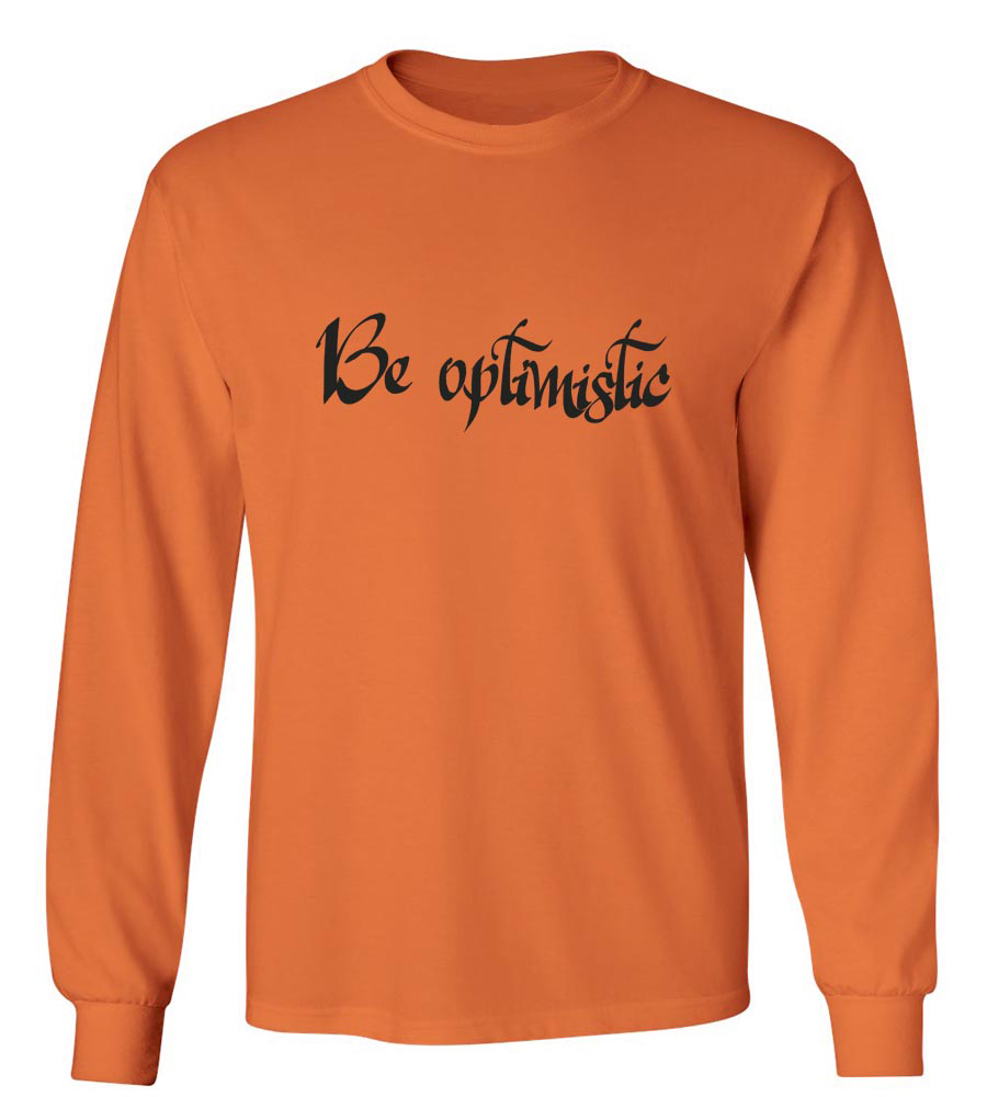 Be Optimistic Long Sleeve T-Shirt