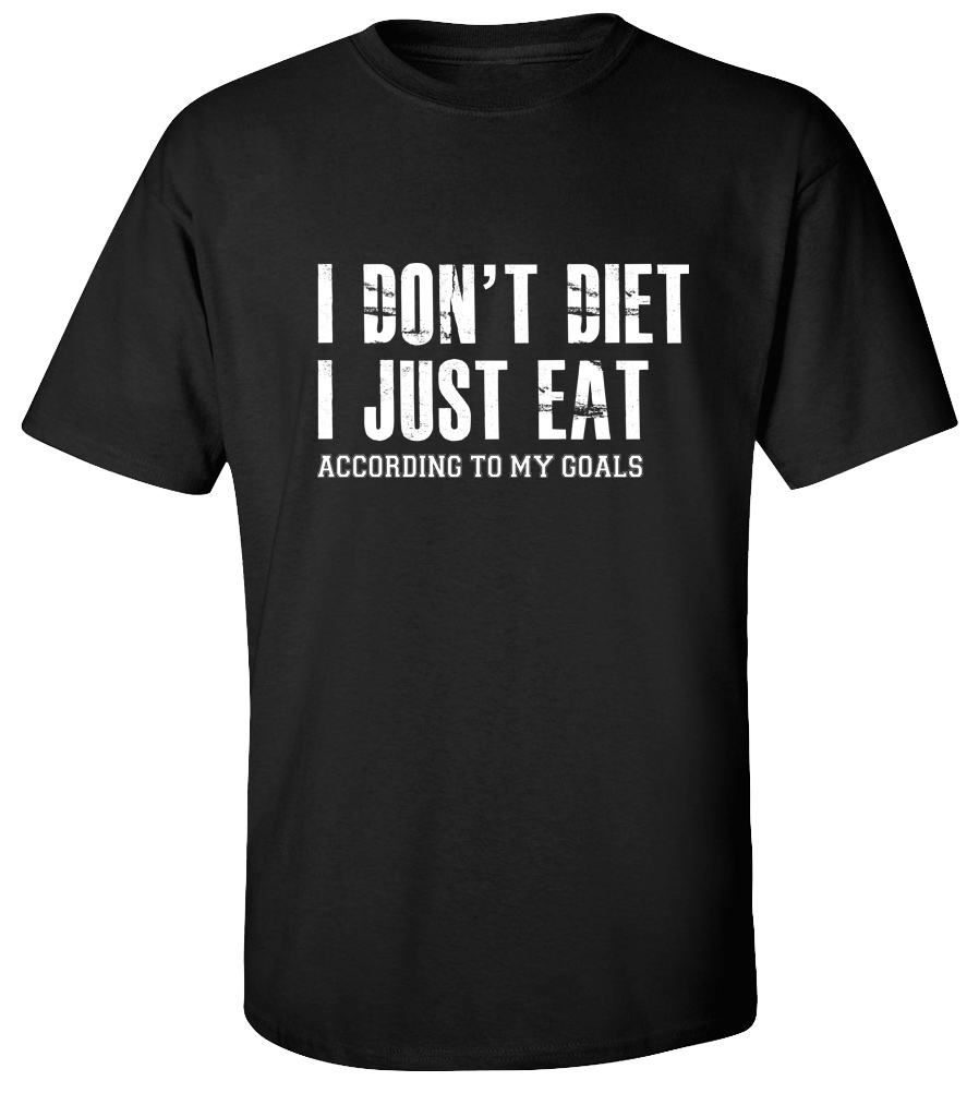 I Don't Diet I Just Eat According To My Goals T-shirt Motivation Work Out Gym Tee
