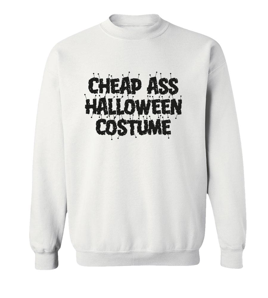 Halloween Cheap Ass Halloween Costume  Crew Neck Sweatshirt