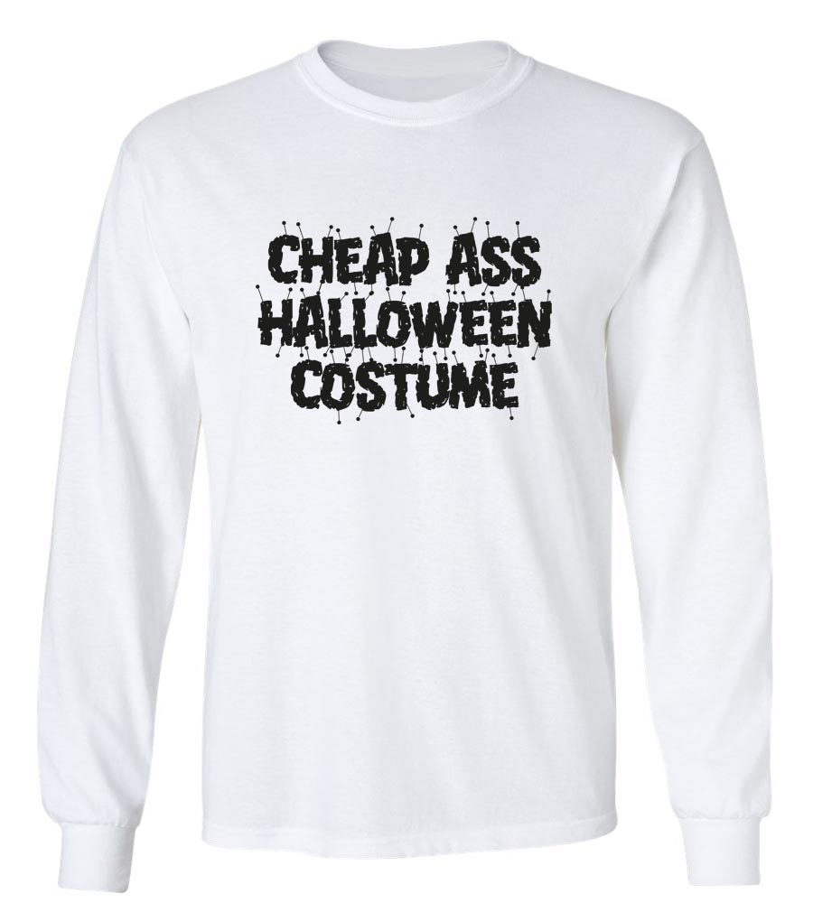 Halloween Cheap Ass Halloween Costume Long Sleeve T-Shirt
