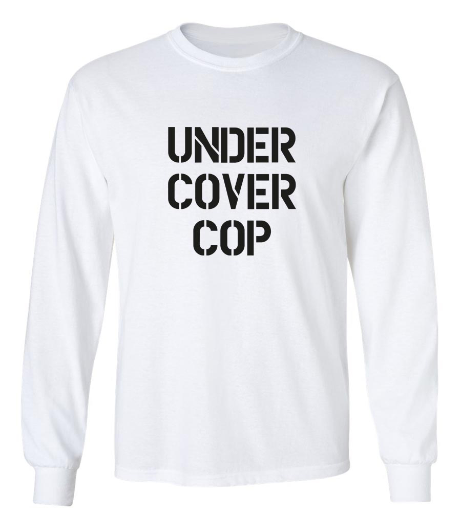 Under Cover Cop  Long Sleeve T-Shirt