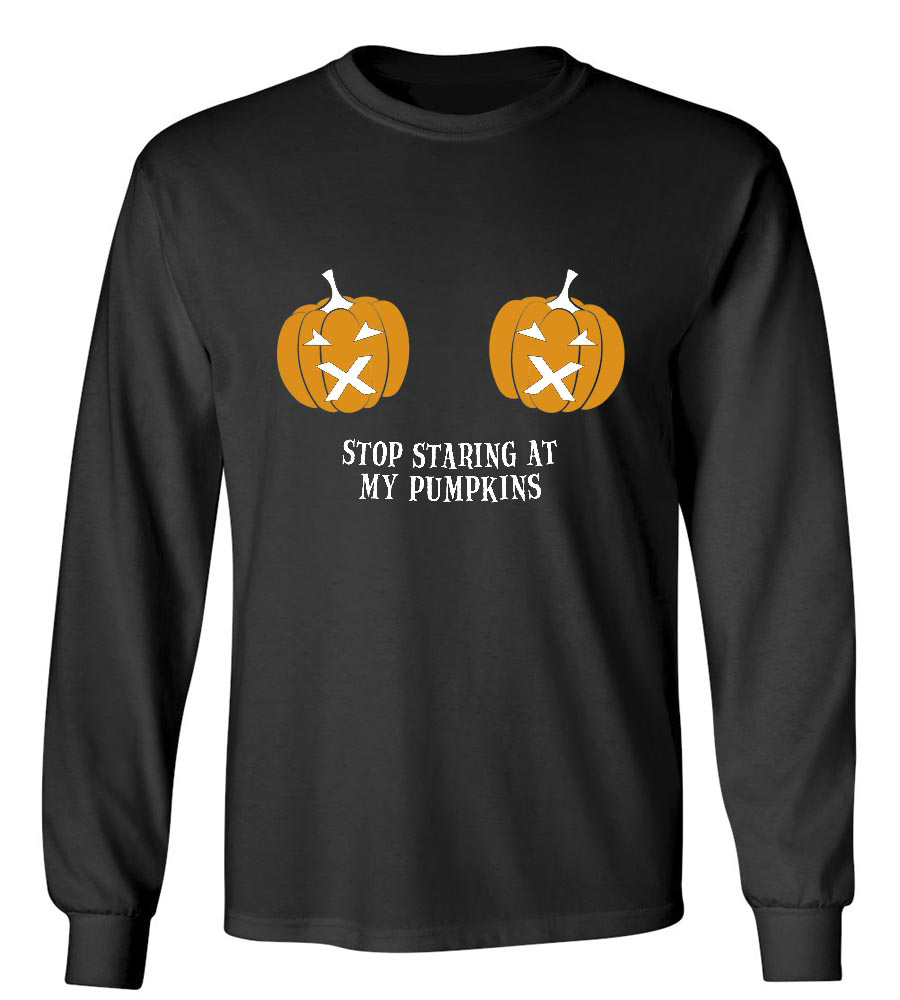 Halloween Stop Staring At My Pumpkins Long Sleeve T-Shirt
