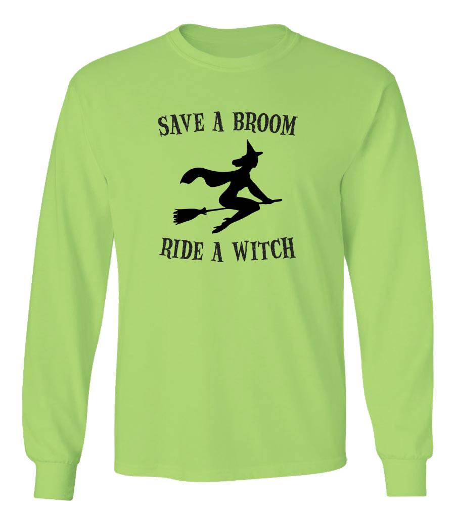 Halloween Save A Broom Ride A Witch Long Sleeve T-Shirt