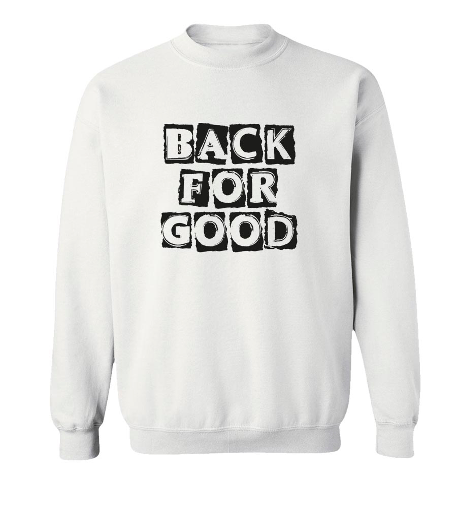Back For Good Crew Neck Sweatshirt
