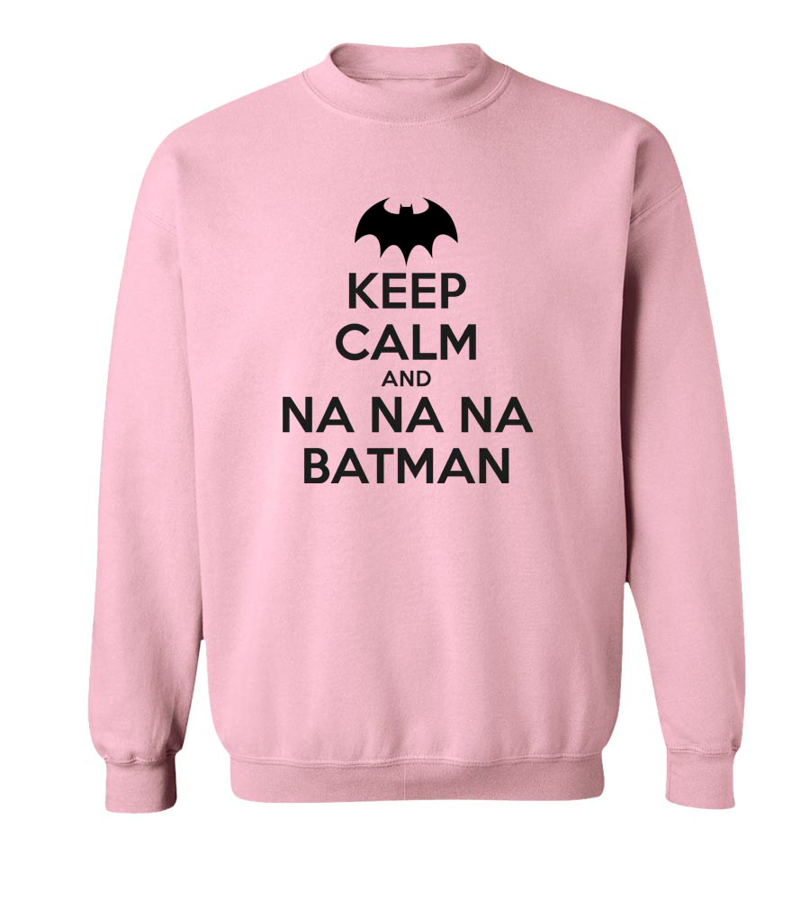 Keep Calm and Na Na Na Batman Crew Neck Sweatshirt