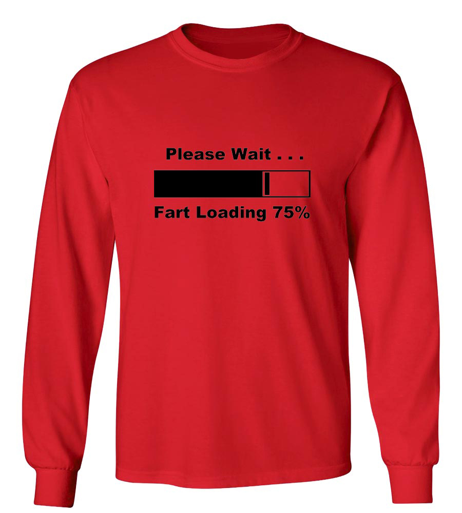 Please Wait... Fart Loading Long Sleeve T-Shirt