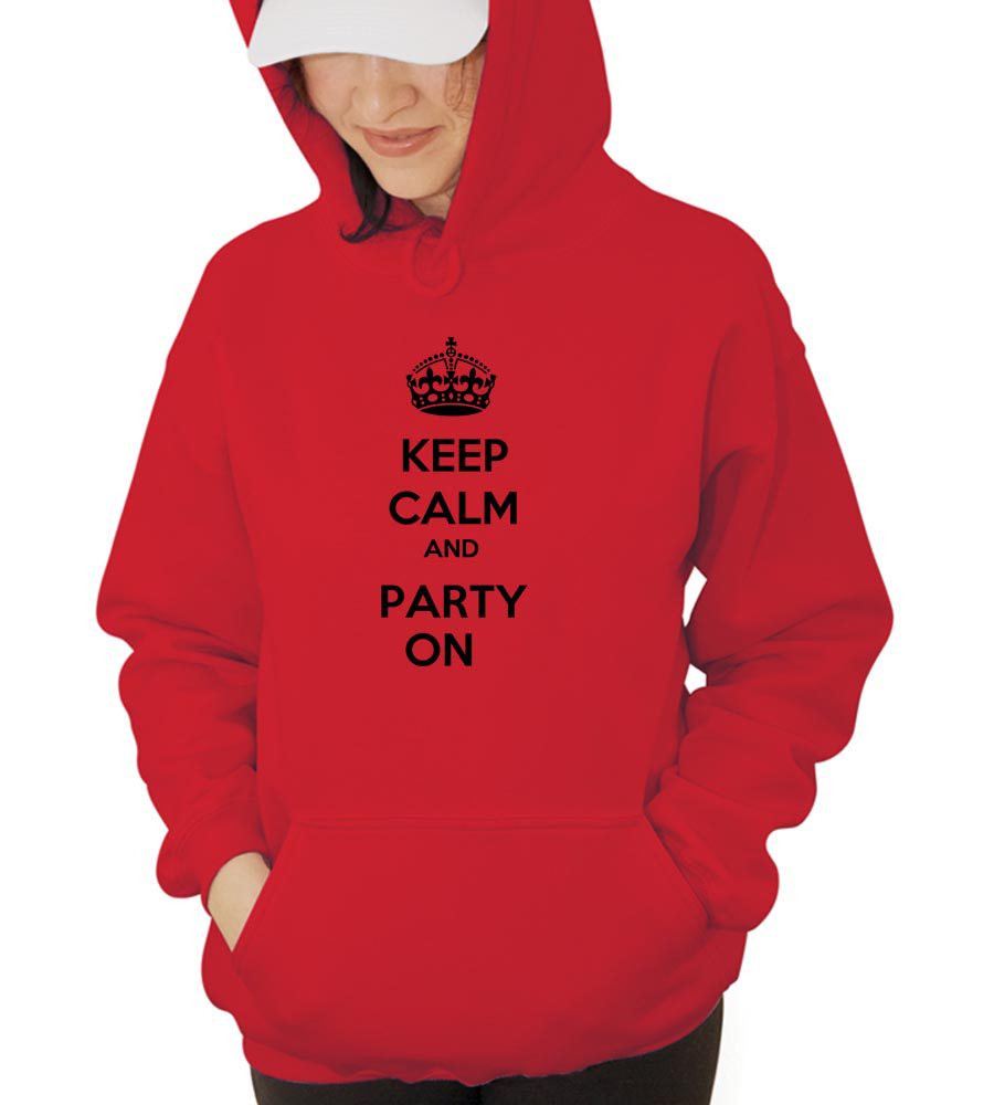 Keep Calm And Party On Hooded Sweatshirt
